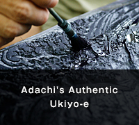 Adachi's Authentic Ukiyo-e Since 1928